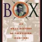 Book Review: The Box: An Oral History of Television, 1929-1961