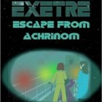 Book Review:  Captain Exetre: Escape From Achrinom
