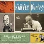 Review: The Art of Harvey Kurtzman: The Mad Genius of Comics
