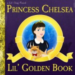 Review: Princess Chelsea – Lil' Golden Book