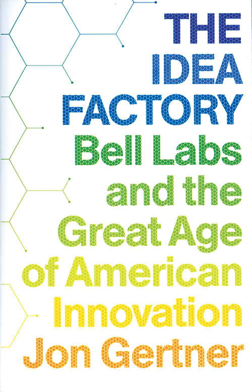 Cover of The Idea Factory by Jon Gertner