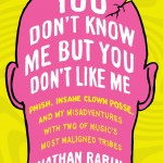Review: You Don't Know Me But You Don't Like Me