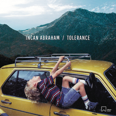 Incan Abraham - Tolerance